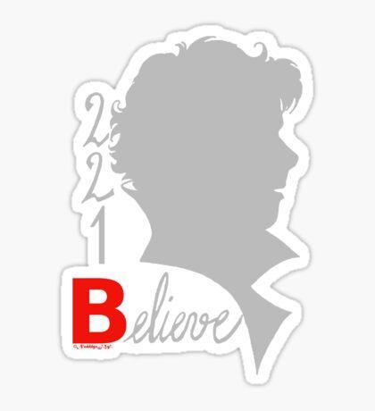 221B: Believe! Sticker