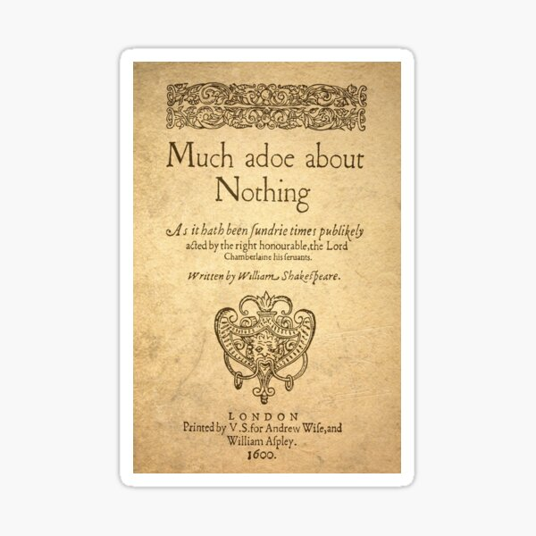 Shakespeare. Much adoe about nothing, 1600 Pegatina