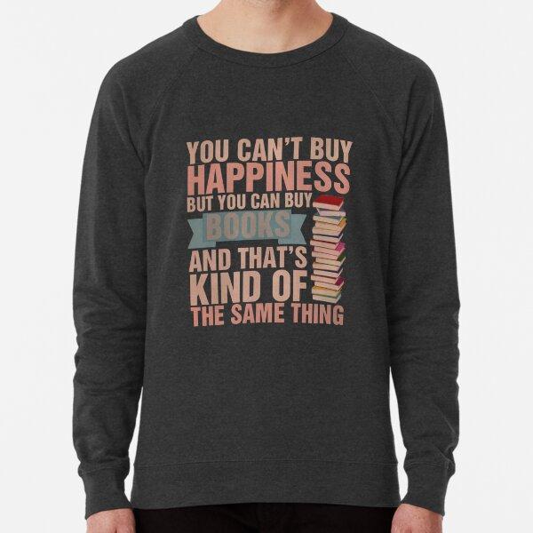 Books=Happiness Lightweight Sweatshirt