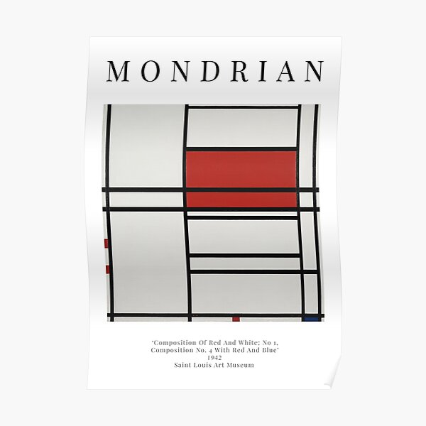 Composition Of Red And White; Nom 1,Composition No. 4 With Red And Blue - Piet Mondrian - Exhibition Poster Poster