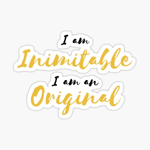 Inimitable and Original Sticker