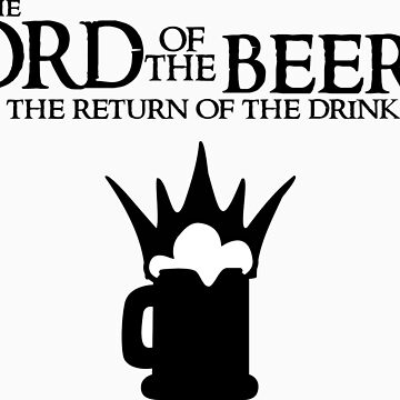 Lord of the Beers - Return of the Drink by fsmooth