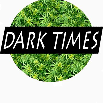 Dark Times Weed Logo by traaavz