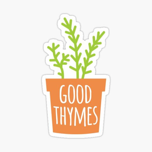 Funny Gardening Pun Good Thymes Sticker