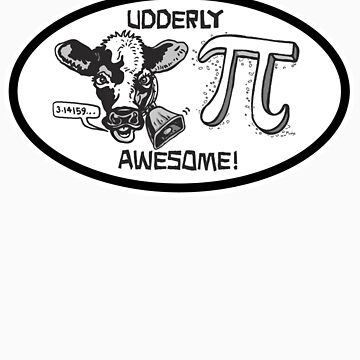 Funny Cow Pi Udderly Awesome by MudgeStudios
