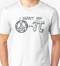 I want my Peace of the Pi Unisex T-Shirt