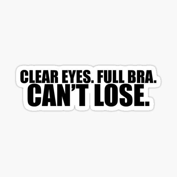 Clear eyes full bra can't lose! Sticker