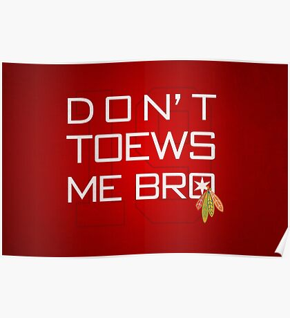 Don't TOEWS Me Bro Poster