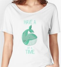 Whale of a time Women's Relaxed Fit T-Shirt