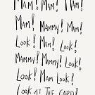 Mam! Mammy! Look! by twisteddoodles