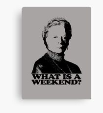 Downton Abbey What Is A Weekend Tshirt Canvas Print