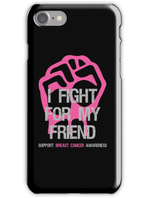 I Fight Breast Cancer Awareness - Friend by Sarah  Eldred