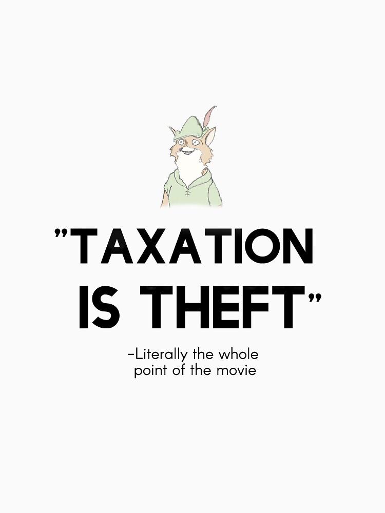 Taxation is Theft Robinhood by libertynerd