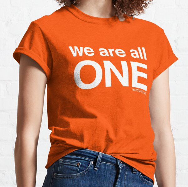 We are all one  Classic T-Shirt