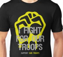 I Fight - Support For Our Troops Unisex T-Shirt