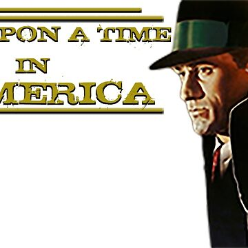 Once upon a time in America - Film Vintage by erFreddo