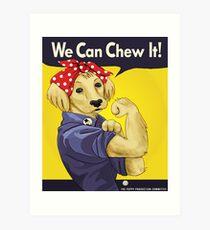 "Rosie the Retriever: ""We Can Chew It!"" Art Print"