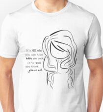 It's not who you are that holds you back, it's who you think you're not.   Unisex T-Shirt