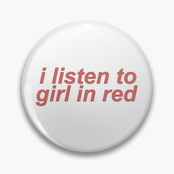 red i listen to girl in red Pin