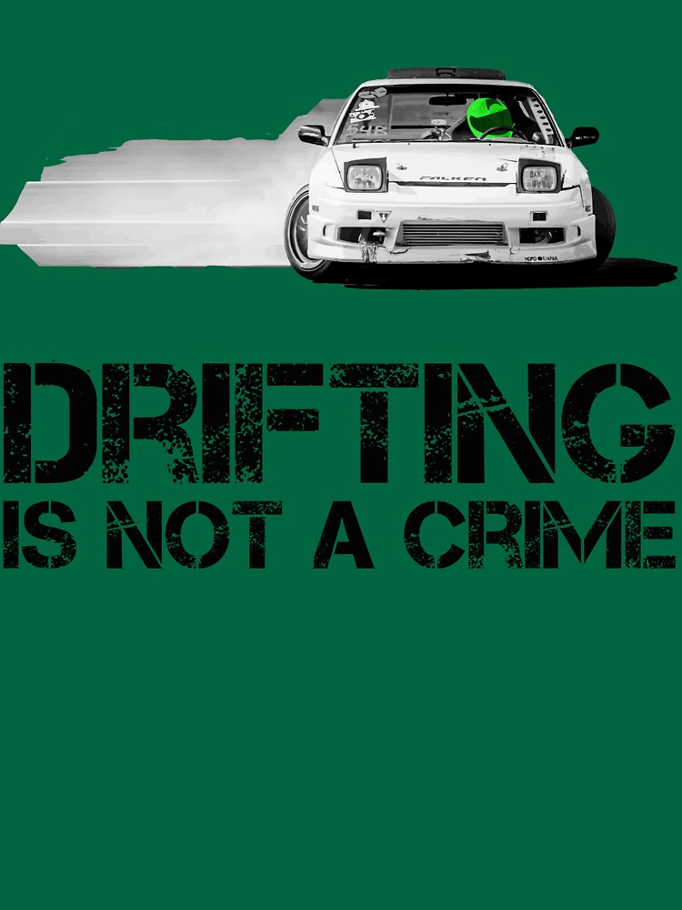 Drifting is not a crime | Unisex T-Shirt