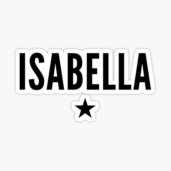 Isabella is a Star Sticker