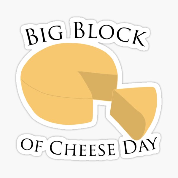 big block of cheese day~ the west wing Sticker