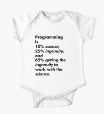Programming is 10% science, 25% ingenuity and 65% getting the ingenuity to work with the science.  One Piece - Short Sleeve