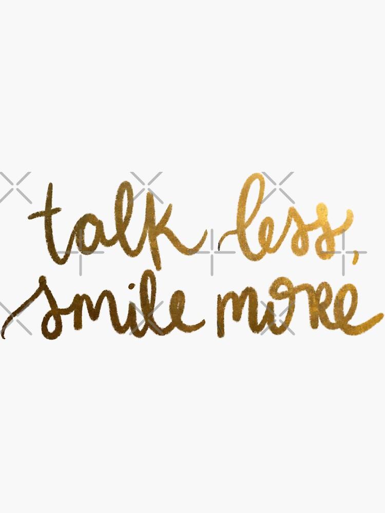 habla menos sonríe más de caffeinatedgal