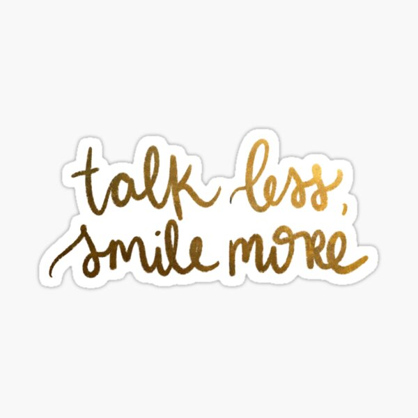 talk less smile more  Sticker
