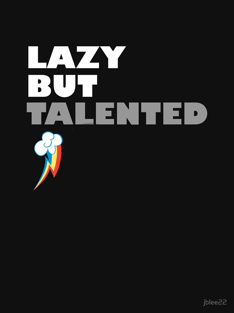 Lazy But Talented - Rainbow Dash | Unisex T-Shirt