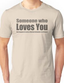 Someone who loves you T-Shirt