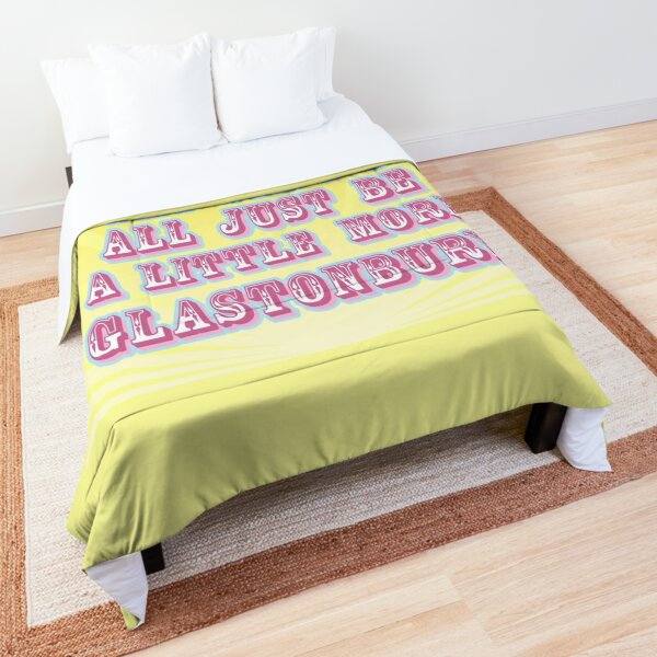 Why can't we all just be a little more Glastonbury Comforter
