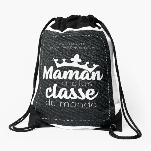 """you were voted the most classy mom in the world """" Drawstring Bag"""