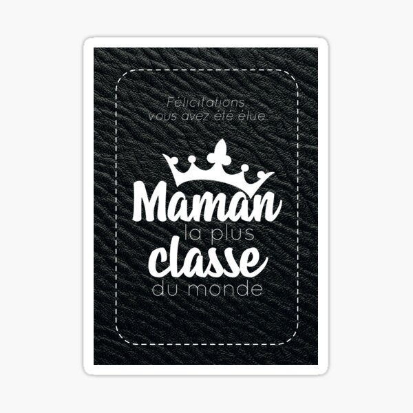 """you were voted the most classy mom in the world """" Sticker"""