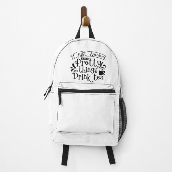 I just wanna make pretty things and drink tea Backpack