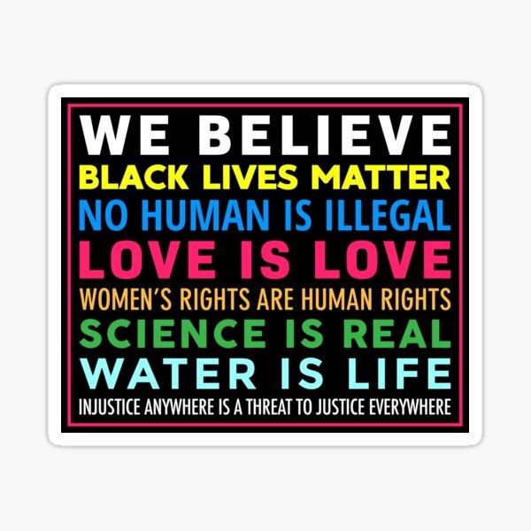 We Believe - Social Justice Sticker