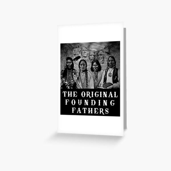 The Original Founding Fathers - Native American Greeting Card