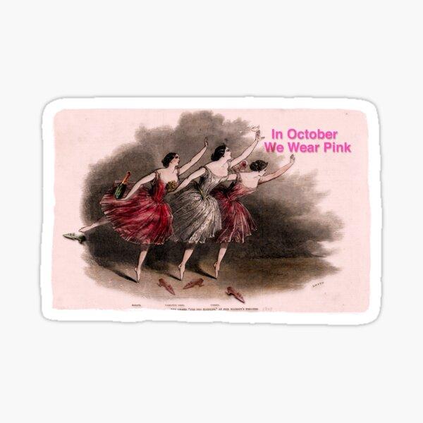 We Wear Pink Ballerina Trio For October Cancer Awareness  Sticker