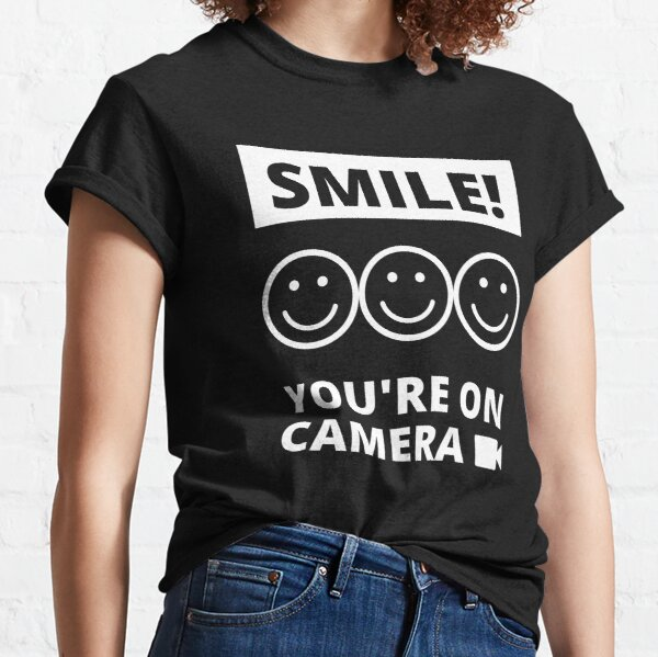 Smile You're On Camera Classic T-Shirt