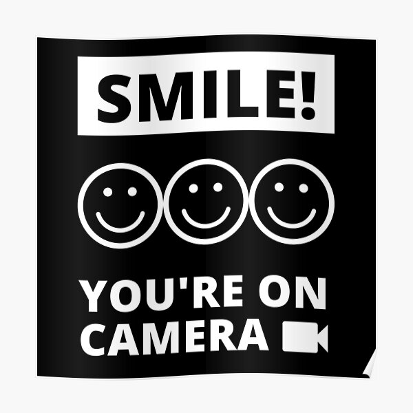 Smile You're On Camera Poster