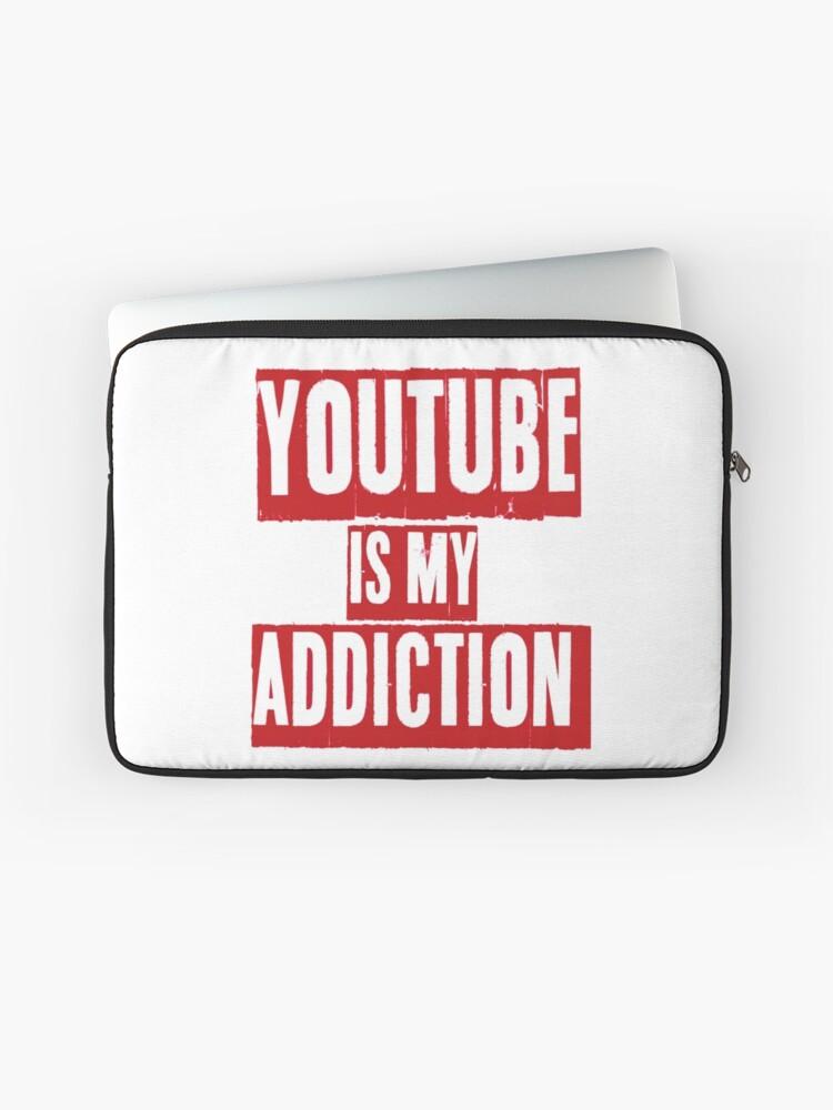 YouTube is my addiction   Laptop Sleeve