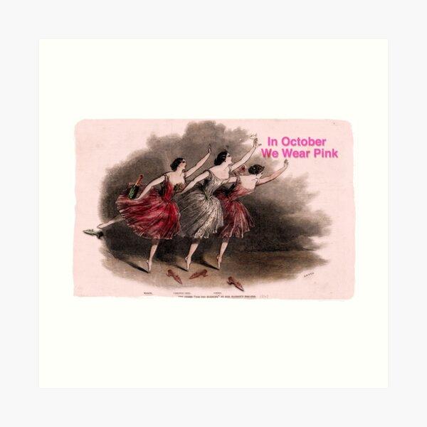 We Wear Pink Ballerina Trio For October Cancer Awareness  Art Print