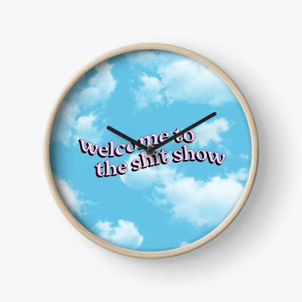 Welcome to the Shit Show Clock