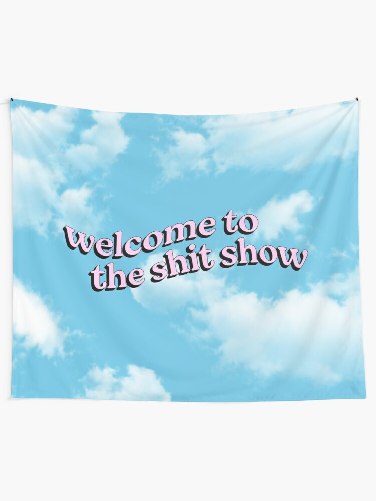 Alternate view of Welcome to the Shit Show Tapestry