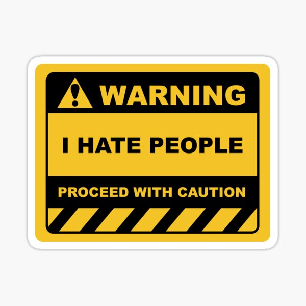 Funny Human Warning Label / Sign I HATE PEOPLE Sayings Sarcasm Humor Quotes Sticker