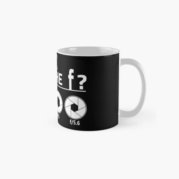What the F? Photography Camera Aperture Photographer Gift Classic Mug