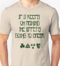 If It Keeps On Raining The Liffey's Going To Break Unisex T-Shirt
