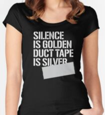 Silence is golden duct tape is silver Women's Fitted Scoop T-Shirt