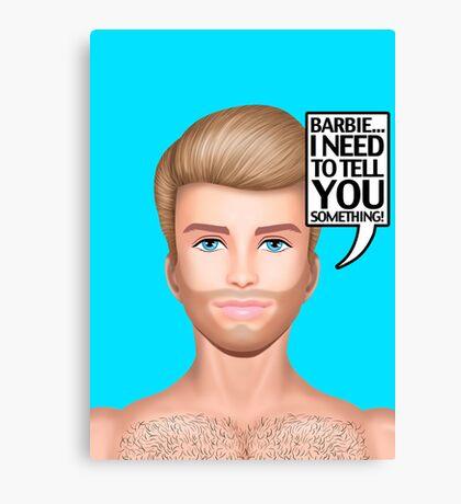 Ken needs to talk! Canvas Print