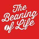 The Beaning of Life by Oskar Dahlbom